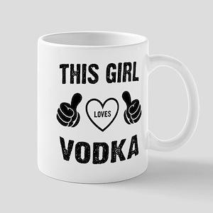 THIS GIRL LOVES VODKA Mugs