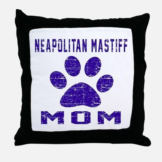 Neapolitan Mastiff Mom Designs Throw Pillow