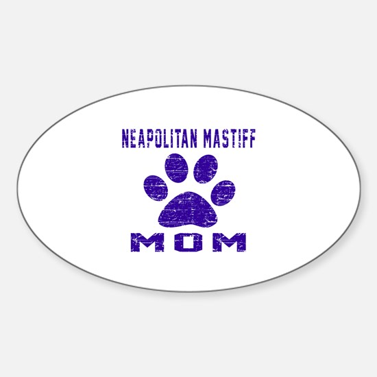 Neapolitan Mastiff Mom Designs Sticker (Oval)
