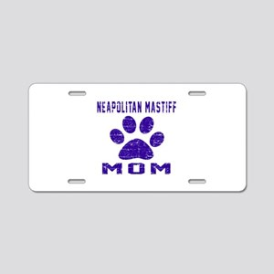 Neapolitan Mastiff Mom Desi Aluminum License Plate