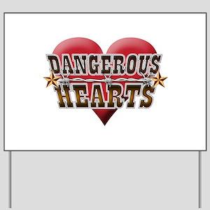 Dangerous Hearts Yard Sign