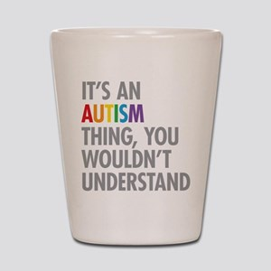 Autism Thing Shot Glass