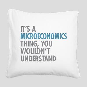 Microeconomics Thing Square Canvas Pillow