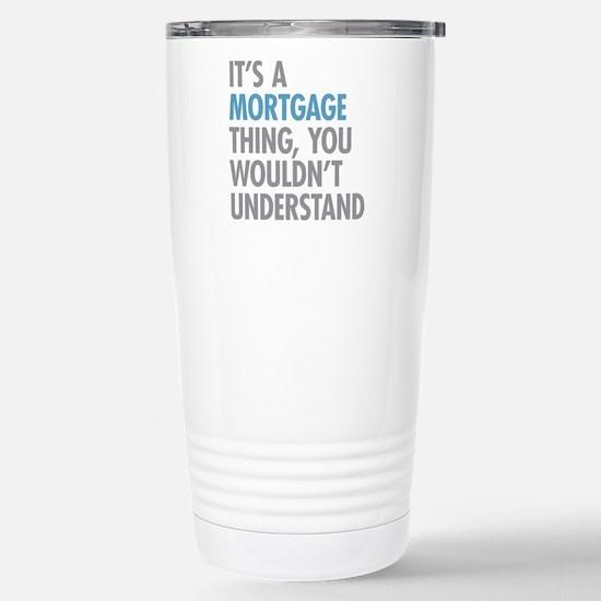 Mortgage Thing Stainless Steel Travel Mug