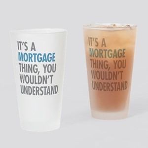 Mortgage Thing Drinking Glass