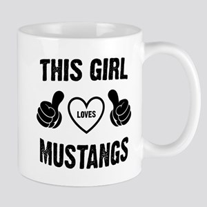 THIS GIRL LOVES MUSTANGS Mugs