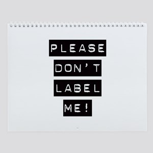 Don't Label Me Wall Calendar