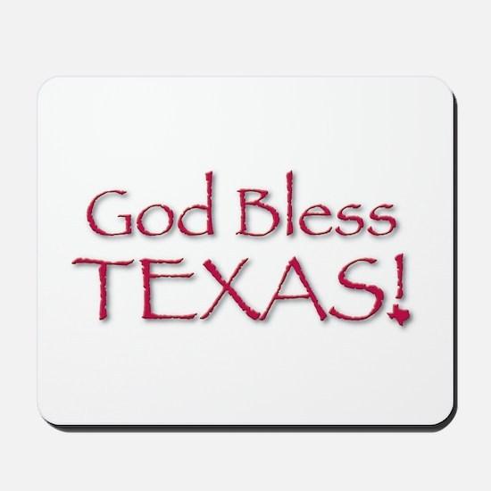 God Bless Texas! Mousepad