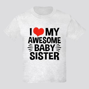 I Love My Awesome Baby Sister Kids Light T-Shirt