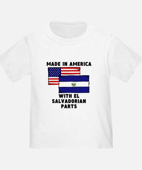Made In America With El Salvadorian Parts T-Shirt