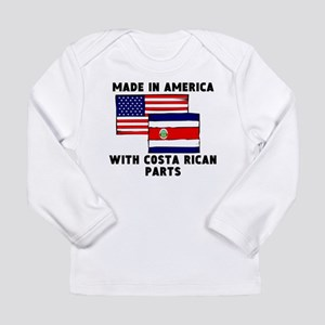 Made In America With Costa Rican Parts Long Sleeve