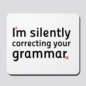 Im silently correcting your grammar Mousepad