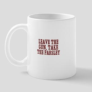 leave the gun, take the parsl Mug