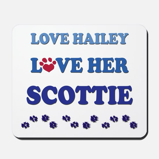 Love Hailey Love Her Scottie Mousepad