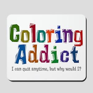 Coloring Addict Mousepad