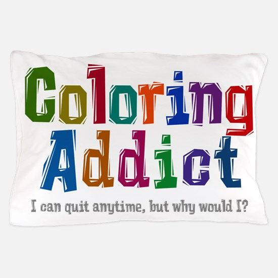 Coloring Addict Pillow Case
