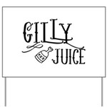Gilly Juice Yard Sign