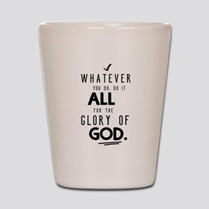 Do it All for the Glory of God Shot Glass
