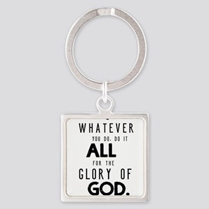 Do it All for the Glory of God Square Keychain