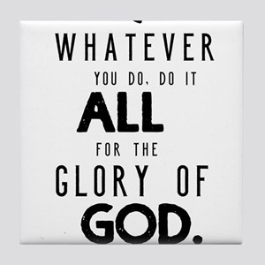 Do it All for the Glory of God Tile Coaster