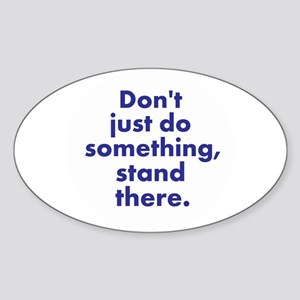Dont just do something Sticker