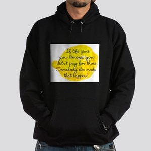 If Life Gives You Lemons... Hoodie
