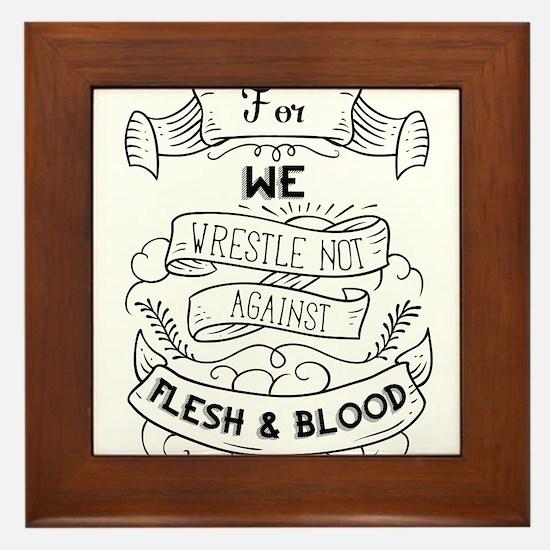 For we wrestle not... Framed Tile