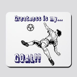 Greatness... GOAL! Mousepad