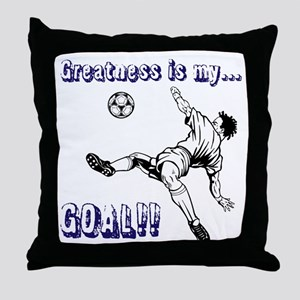 Greatness... GOAL! Throw Pillow