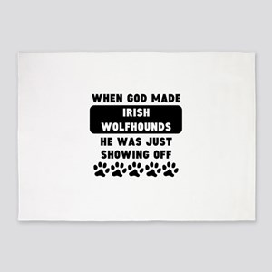 When God Made Irish Wolfhounds 5'x7'Area Rug
