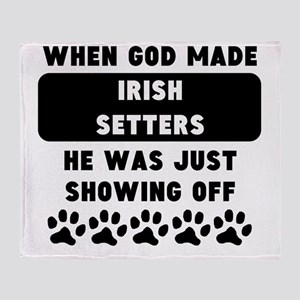 When God Made Irish Setters Throw Blanket