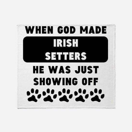 When God Made Irish Setters Throw Blanket