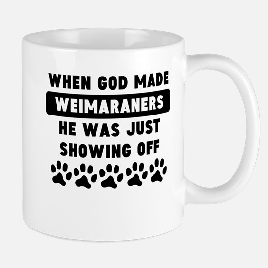 When God Made Weimaraners Mugs