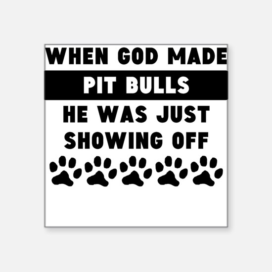 When God Made Pit Bulls Sticker