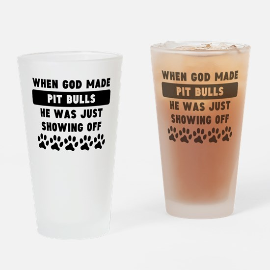 When God Made Pit Bulls Drinking Glass