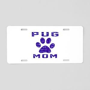 Pug mom designs Aluminum License Plate