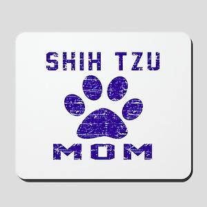 Shih Tzu mom designs Mousepad