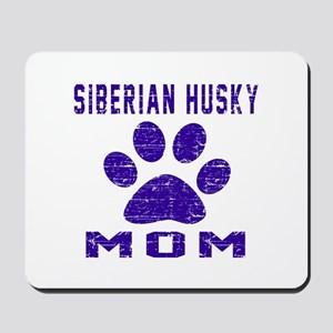 Siberian Husky mom designs Mousepad