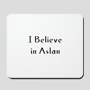 I Believe in Aslan Mousepad