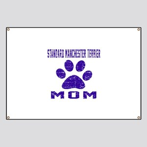 Standard Manchester Terrier mom designs Banner