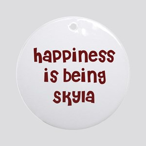 happiness is being Skyla Ornament (Round)