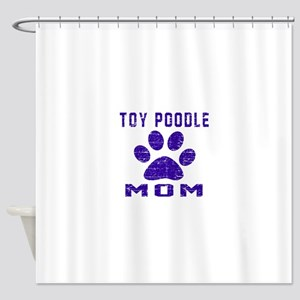 Toy Poodle mom designs Shower Curtain