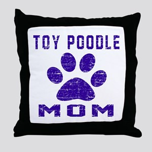 Toy Poodle mom designs Throw Pillow