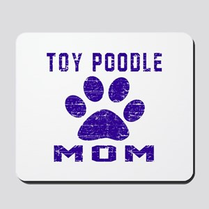 Toy Poodle mom designs Mousepad