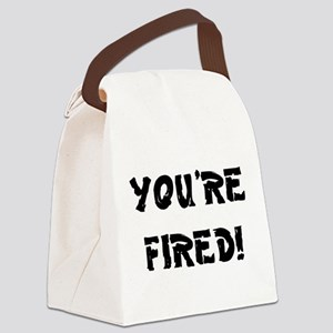 YOURE FIRED! Canvas Lunch Bag