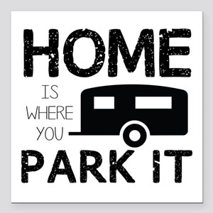 """Home is Where You Park It Square Car Magnet 3"""" x 3"""