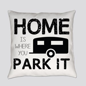Home is Where You Park It Everyday Pillow