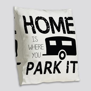 Home is Where You Park It Burlap Throw Pillow
