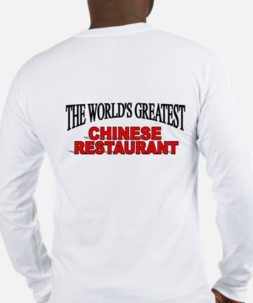 """The World's Greatest Chinese Restaurant"" Long Sle"