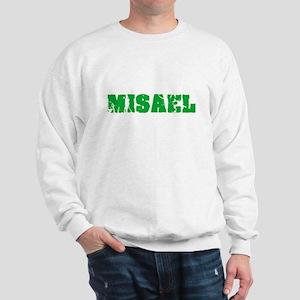 Misael Name Weathered Green Design Sweatshirt
